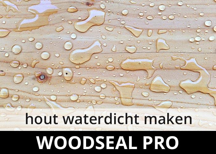 Woodseal Pro   #1 Hout impregneermiddel   100% waterdicht